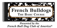 French Bulldogs: The Basic Course